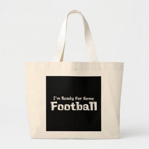 Estoy listo para algunos regalos del fútbol bolsa lienzo