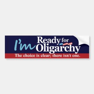 Estoy listo para la oligarquía pegatina para coche