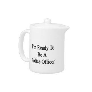 Estoy listo para ser oficial de policía