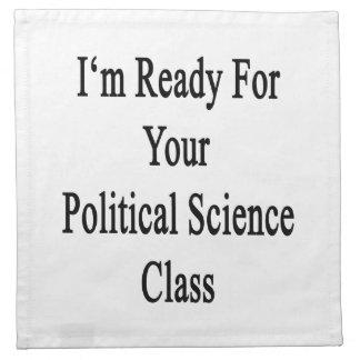 Estoy listo para su clase de la ciencia política servilleta de papel