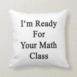 Estoy listo para su clase de la matemáticas almohada
