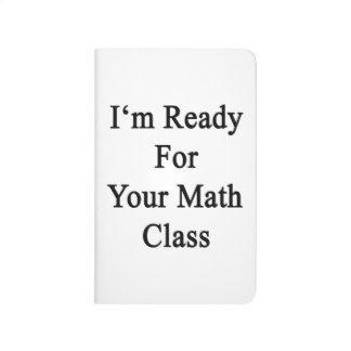 Estoy listo para su clase de la matemáticas cuaderno grapado