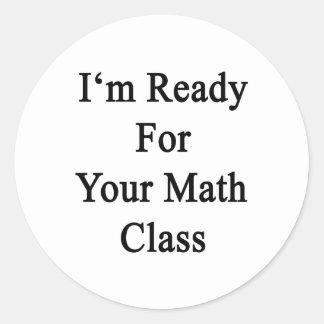 Estoy listo para su clase de la matemáticas