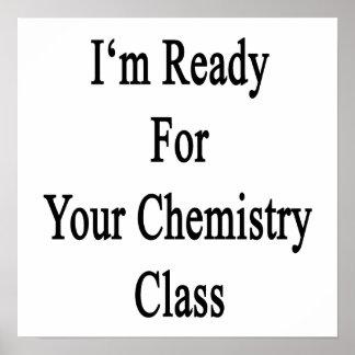 Estoy listo para su clase de química poster