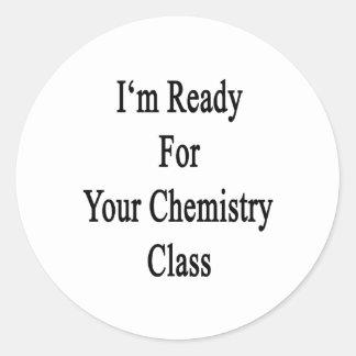 Estoy listo para su clase de química pegatinas redondas