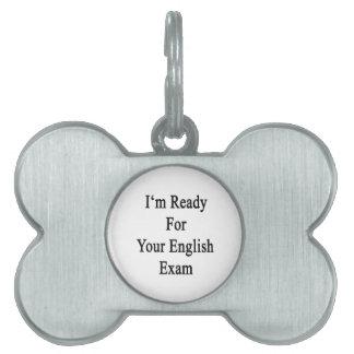 Estoy listo para su examen inglés placa de nombre de mascota