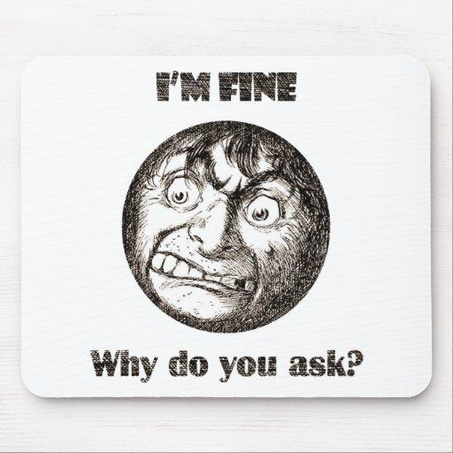 Estoy muy bien.  ¿Por qué usted pide? Mousepad