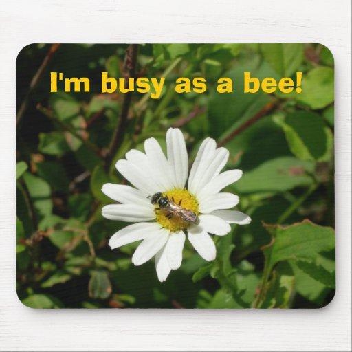 ¡Estoy ocupado como abeja! Alfombrillas De Raton