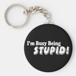 ¡Estoy ocupado el ser estúpido! Llavero Personalizado