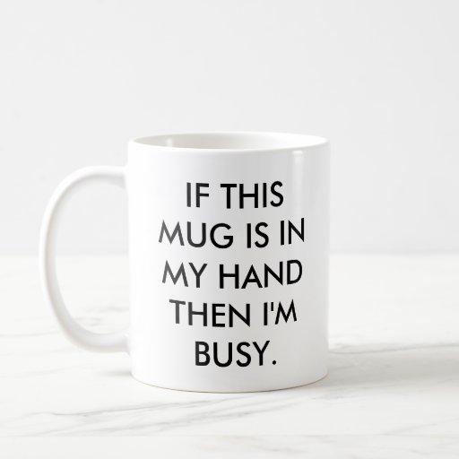 Estoy ocupado taza básica blanca