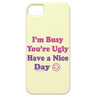 Estoy ocupado usted soy feo tengo Niza un día Funda Para iPhone SE/5/5s