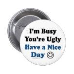 Estoy ocupado usted soy feo tengo Niza un día Pin