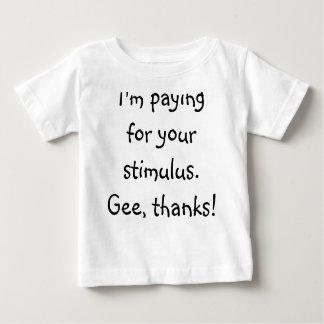 Estoy pagando su estímulo.  ¡Gee, gracias! Playera Para Bebé