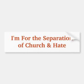 Estoy para la iglesia de Separationof y odio Pegatina De Parachoque