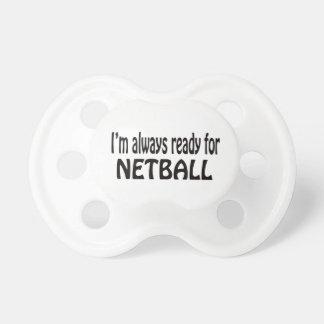 Estoy siempre listo para el Netball. Chupete De Bebé