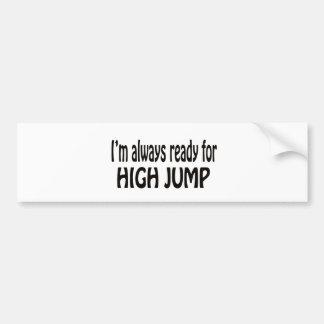 Estoy siempre listo para el salto de altura pegatina de parachoque