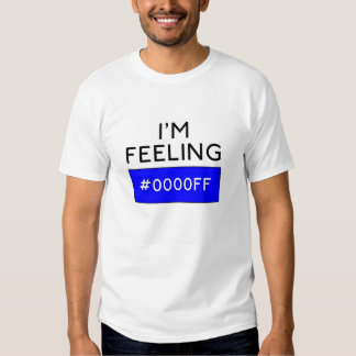 Estoy sintiendo humor del diseñador de #0000FF Polera