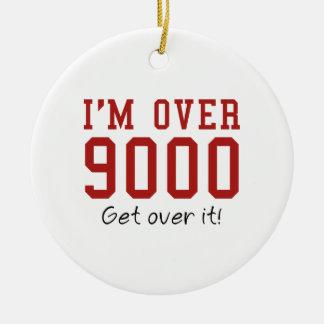 Estoy sobre 9000. ¡Consiga sobre él! Adornos