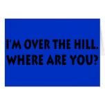 Estoy sobre la colina.  ¿Dónde está usted? Tarjeton