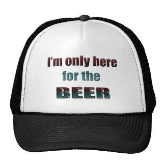 Estoy solamente aquí para la cerveza gorro de camionero