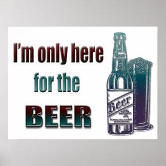 Estoy solamente aquí para la cerveza, poster de la