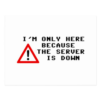 Estoy solamente aquí porque el servidor está abajo postales