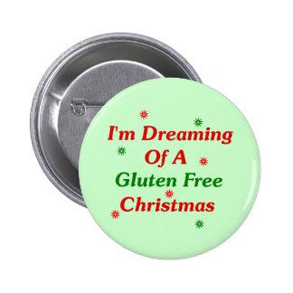 Estoy soñando con navidad de un gluten libremente pin redondo de 2 pulgadas