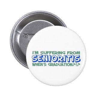 ¿Estoy sufriendo de Senioritis - cuándo es la grad Pin Redondo 5 Cm