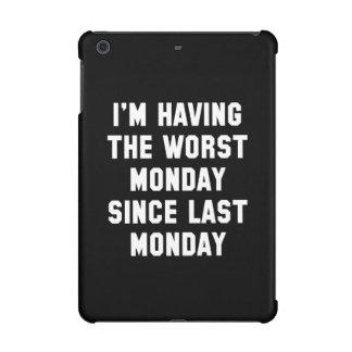 Estoy teniendo el lunes peor