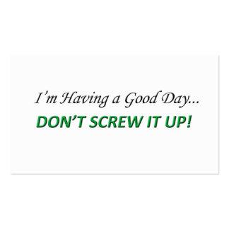 ¡Estoy teniendo un buen día no lo estropeo Plantillas De Tarjeta De Negocio