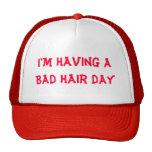 Estoy teniendo un mún día del pelo gorras