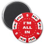 Estoy todo en ficha de póker roja imán de nevera