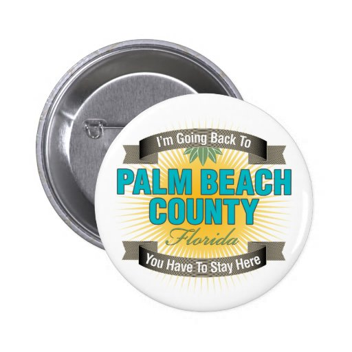 Estoy volviendo a (el condado de Palm Beach) Pin Redondo De 2 Pulgadas