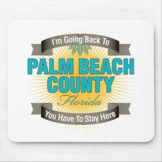 Estoy volviendo a el condado de Palm Beach Alfombrilla De Ratón