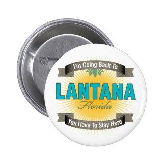 Estoy volviendo a (el Lantana) Pin
