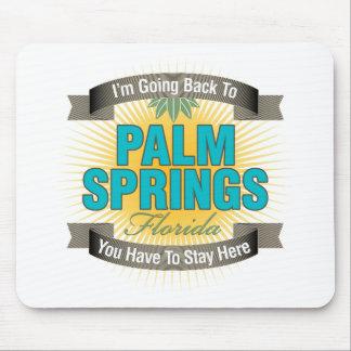 Estoy volviendo a el Palm Springs Alfombrilla De Raton