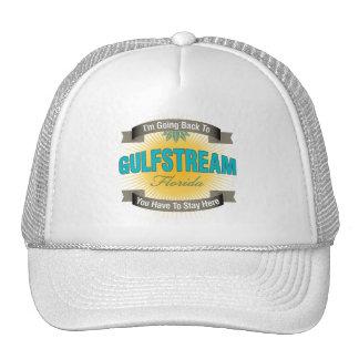 Estoy volviendo a (Gulfstream) Gorros