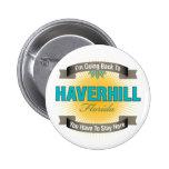 Estoy volviendo a (Haverhill) Pin