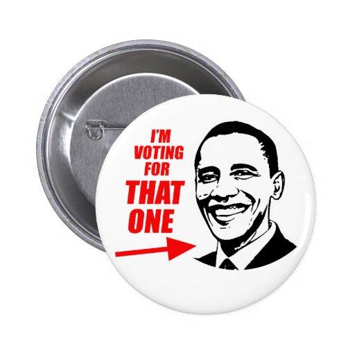 """Estoy votando por """"aquél """" pin redondo 5 cm"""