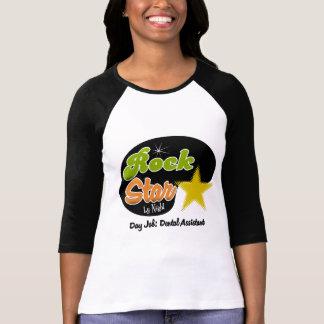 Estrella del rock por noche - ayudante de dentista camiseta