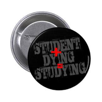Estudiante más estudiar de muerte de los iguales pin redondo 5 cm