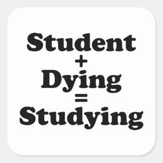 Estudiante + Muerte = el estudiar Pegatina Cuadrada