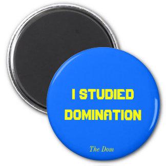 Estudié la dominación, los Dom Imán Redondo 5 Cm