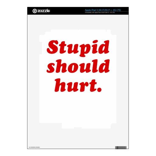 Estúpido debe dañar pegatina skin para iPad 3