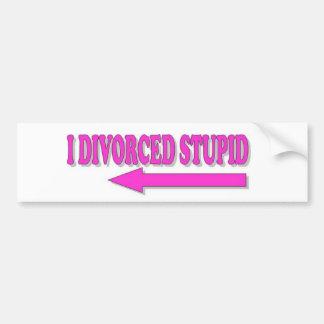 Estúpido divorciada pegatina para auto