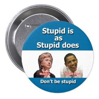 Estúpido está como estúpido abotona pin redondo de 3 pulgadas