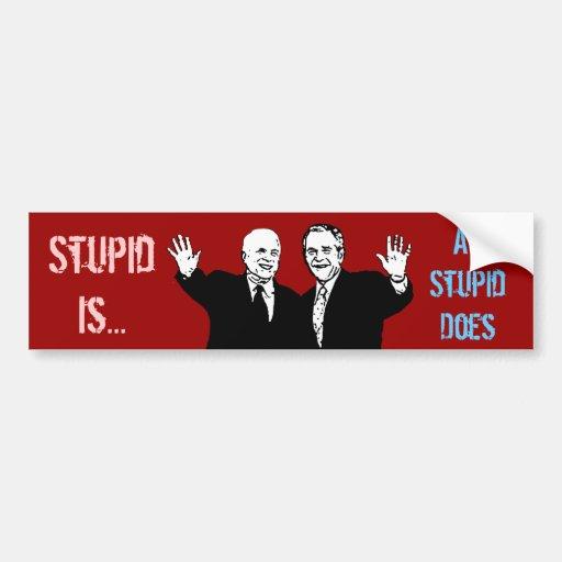 Estúpido está como estúpido hace a la pegatina par pegatina para auto