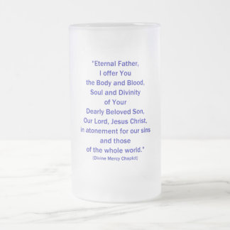 Eternal Father, I offer You.... Frosted Glass Beer Mug