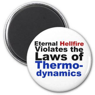 Eternal Hellfire Violates Thermodynamics 2 Inch Round Magnet