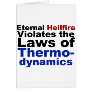 Eternal Hellfire Violates Thermodynamics Greeting Cards